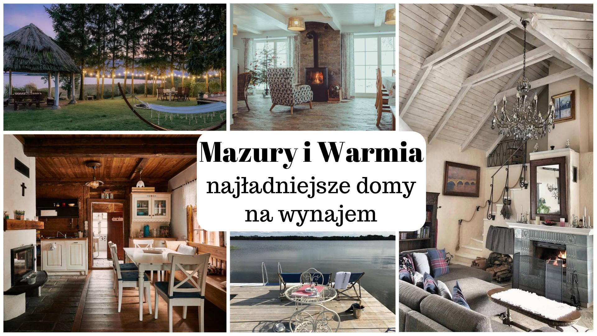 Warmia i Mazury - najładniejsze domy na wynajem